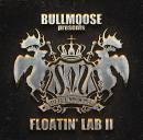 【¥↓】 V.A / BULLMOOSE presents FLOATIN' LAB II