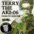 V.A / TERRY THE AKI-06 TRIBUTE ALBUM