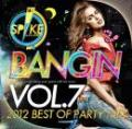 DJ SPIKE A.K.A. KURIBO / BANGIN VOL.7 -2012 BEST OF PARTY MIX-