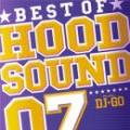 【¥↓】 V.A / BEST OF HOOD SOUND 07 - Mixed by DJ☆GO