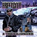 A-THUG & DJ SPACE KID / FREEZCITY
