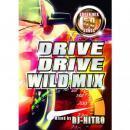 DJ NITRO / DRIVE DRIVE WILD MIX
