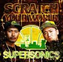 【¥↓】 SUPER SONICS (TARO SOUL & DJ IZOH) / SCRATCH YOUR WORLD