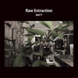 WATT / RAW EXTRACTION