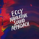 ECCY / NARRATIVE SOUND APPROACH