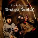 CRACKS BROTHERS / STRAIGHT RAWLIN'