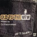 DJ KAZZMATAZZ / OLD TO THE NEW