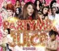 DJ YAMATO / PARTY MIX JUICE -TOP40&POPS&EDM PARTY MIX CD-