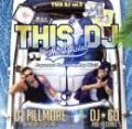 【DEADSTOCK】 DJ☆GO & DJ FILLMORE / This DJ - The Official : Japanese Finest HipHop Mix !!