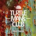 TURTLE MANS CLUB / DANCE CRASHER