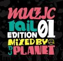 DJ PLANET / MUZIC TAIL EDITION 01