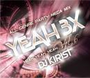DJ KIRIST / YEAH 3× -ALL GENRE PARTY MEGA MIX- vol,06