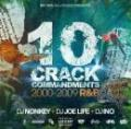 【¥↓】 DJ NONKEY & DJ JOE LIFE & DJ INO / 10 CRACK COMMANDMENTS -2000-2009 R&B-