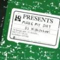 DJ HIGHSCHOOL / MAKE MY DAY