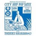 V.A / Manhattan Records presents CITY HIP POP MIX mixed by TOSHIKI HAYASHI (%C)