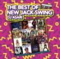 DJ ASARI / THE BEST OF NEW JACK SWING