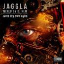 JAGGLA / with my own eyes - Mixed by DJ KEM