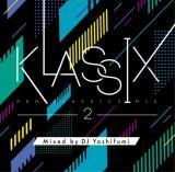 DJ Yoshifumi / KLASSIX 2 -R&B CLASSICS MIX-