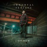 【予約】 SOLDIER / IMMORTAL FEELING (5/12)