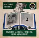 "ISSUGI & GRADIS NICE / THE REMIX ALBUM ""DAY and NITE"""