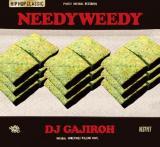 DJ GAJIROH / NEEDYWEEDY