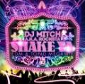 DJ Mitch a.k.a. Rocksta / SHAKE YA♪ -EDM & TOP40 MEGAMIX- VOL.2