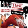 DJ ALAMAKI / GOODTIME vol.7 -INDIE ROCK & INDIE DANCE-