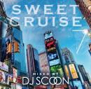 DJ SCOON / SWEET CRUISE VOL.7