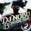 【¥↓】 DJ NOBU a.k.a. BOMBRUSH! / YOU KNOW HOW WE DO Vol.2