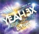 DJ KIRIST / YEAH 3× -ALL GENRE PARTY MEGA MIX- vol,05