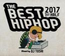 DJ TOSH! / THE BEST HIPHOP 2017 1ST HALF