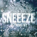 SNEEEZE / Asymmetry