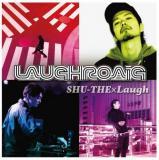 SHU-THE × Laugh / LAUGHROAIG