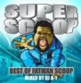 【DEADSTOCK】 DJ A-1 / Best Of Fatman Scoop -Super Scoop- (2CD)