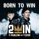 2WIN / BORN TO WIN