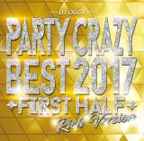 DJ OGGY / Party Crazy Best 2017 First Half Rich Version