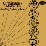 Gift Gimmick DJ's / In The Mix vol.5 - Give The Producers Some -