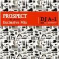 DJ A-1 / PROSPECT EXCLUSIVE MIX