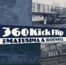 MC松島 & 呼煙魔 / 360 Kick Flip