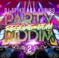 【¥↓】 【DEADSTOCK】 DJ SPIKE A.K.A. KURIBO / PARTY RIDDIM -REGGAE×EDM- Pt.2