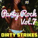 DJ DIRTY STRIKES / PARTY ROCK VOL.7