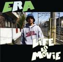 ERA / LIFE IS MOVIE