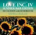 DJ CAUJOON with DJ HORIUCHI / LOVE INC.4 -Summer R&B Edition-