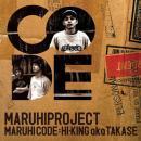 MARUHIPROJECT / MARUHICODE:HI-KING aka TAKASE