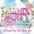 DJ Sho-do / All Mix Party Collection -1980~2012 Golden Party Hits- (2CD)