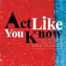 JAB × HI-KING a.k.a. TAKASE / Act Like You Know