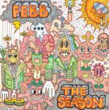FEBB / THE SEASON - DELUXE