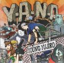YOUNG YUJIRO / Y.A.N.A