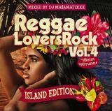 DJ MA$AMATIXXX / REGGAE LOVERS ROCK Vol.4