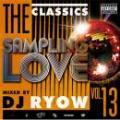 DJ RYOW / THE CLASSICS vol.13 - SAMPLING LOVE -